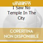 I SAW NO TEMPLE IN THE CITY               cd musicale di DAYS OF THE TRUMPET
