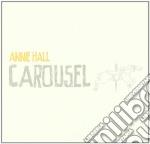 Annie Hall - Carousel cd musicale di Hall Annie