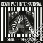 SIEGE                                     cd musicale di DEATH PACT INTERNATI