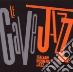 Le Cave Jazz - Compiled By Paolo Scotti cd musicale di Artisti Vari