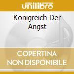 KONIGREICH DER ANGST                      cd musicale di MANTUS