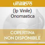 (LP VINILE) ONOMASTICA                                lp vinile di OFFLAGA DISCO PAX