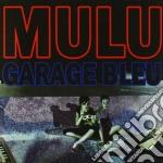 GARAGE BLEU                               cd musicale di MULU