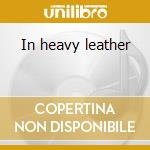 In heavy leather cd musicale di Rasputeen