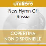 NEW HYMN OF RUSSIA                        cd musicale di MOON FAR AWAY