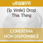 (LP VINILE) DROP THIS THING                           lp vinile di Andrea trio Pozza