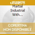 MARTIAL INDUSTRIAL WITH PARABELLUM        cd musicale di KREPULEC