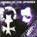 DRAMA OF THE SPHERES                      cd musicale di DRAMA OF THE SPHERES