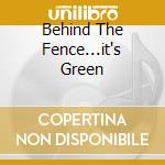BEHIND THE FENCE...IT'S GREEN             cd musicale di HELLOZ