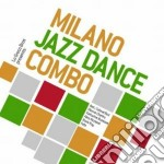 Milano Jazz Dance Co - Milano Jazz Dance Combo cd musicale di MILANO JAZZ DANCE CO