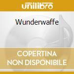WUNDERWAFFE                               cd musicale di Fusion/rukkanor Cold
