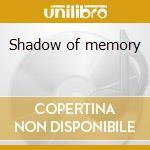 Shadow of memory cd musicale