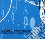 Xabec - Transformed cd musicale di XABEC