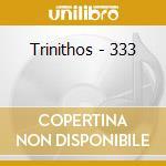 Trinithos - 333 cd musicale di TRINITHOS