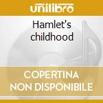 Hamlet's childhood cd musicale