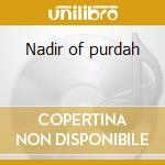 Nadir of purdah cd musicale