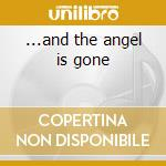 ...and the angel is gone cd musicale