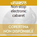 Non-stop electronic cabaret cd musicale