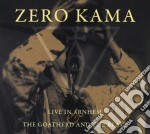 LIVE IN ARNHEM & THE GOATHERED AND...     cd musicale di Kama Zero