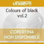Colours of black vol.2 cd musicale