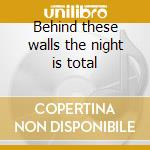 Behind these walls the night is total cd musicale di Larvae Indigo
