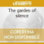 The garden of silence cd musicale