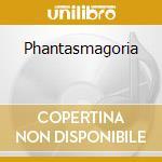 Phantasmagoria cd musicale