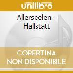 Allerseelen - Hallstatt cd musicale di ALLERSEELEN
