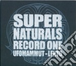SUPERNATURALS RECORD ONE                  cd musicale di Ufomammut & lento