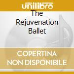 THE REJUVENATION BALLET                   cd musicale di DARK WATER MEMORIES