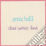 Annie Hall - Cloud Cukoo Land cd musicale di Hall Annie