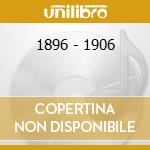 1896 - 1906                               cd musicale di JAGERBLUT