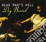 Dead Man's Hill - Dog Burial cd musicale di DEAD MAN'S HILL