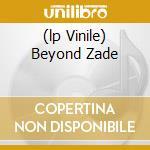 (LP VINILE) BEYOND ZADE                               lp vinile di Hoof Chrome