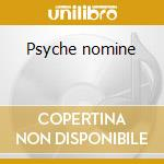 Psyche nomine cd musicale