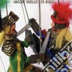 Uncode Duello - Ex Aequo cd musicale di Duello Uncode