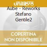 Aube - Reworks Stefano Gentile2 cd musicale di Aube