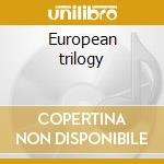European trilogy cd musicale
