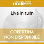 Live in turin cd musicale