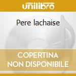 Pere lachaise cd musicale