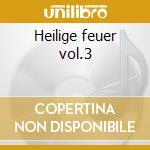 Heilige feuer vol.3 cd musicale
