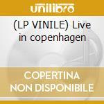(LP VINILE) Live in copenhagen lp vinile