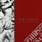 Triarii - Piece Heroique cd musicale di TRIARII