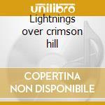 Lightnings over crimson hill cd musicale