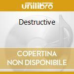 Destructive cd musicale