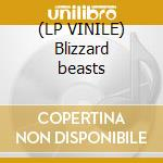 (LP VINILE) Blizzard beasts lp vinile