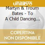 To a child dancing in the wind cd musicale