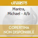 Mantra, Michael - A/b cd musicale di Michael Mantra