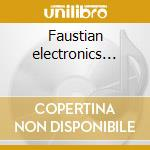 Faustian electronics... cd musicale