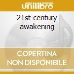 21st century awakening cd musicale